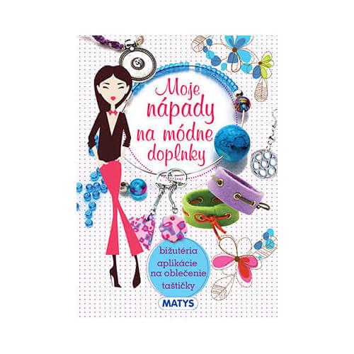 Vydavateľstvo Matys: Moje nápady na módne doplnky