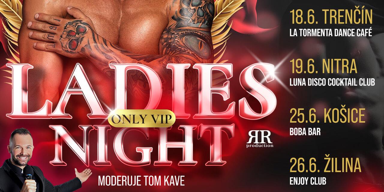 VIP vstupenka pre 1 osobu na vystúpenie ONLY VIP LADIES NIGHT 2021 v Košiciach