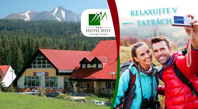 Skvelý pobyt vo Vysokých Tatrách v Hoteli Rysy - polpenzia, sauna a ešte omnoho viac!