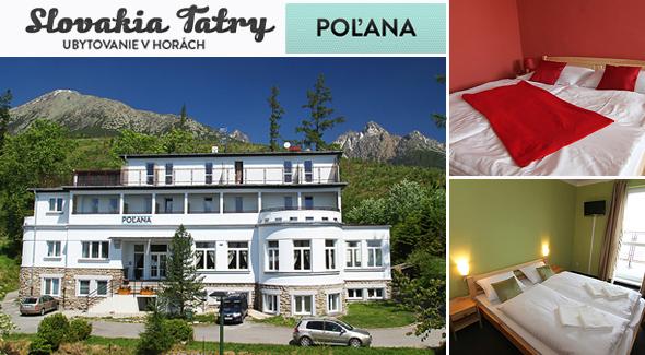 4 dni vo Vysokých Tatrách - *** Penzióne POĽANA