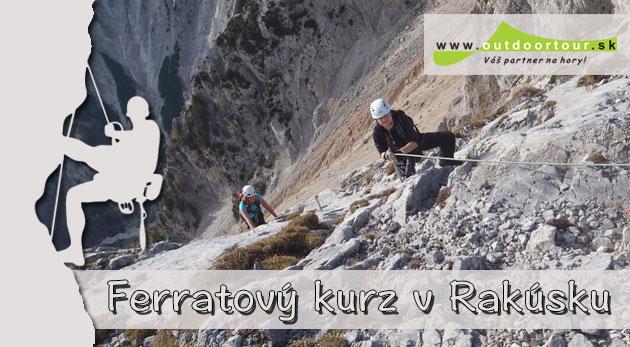 Kurz lezenia na Via ferratách v Rakúsku. V cene doprava, výstroj i poistenie. Viacero obtiažností, vhodné pre každého!