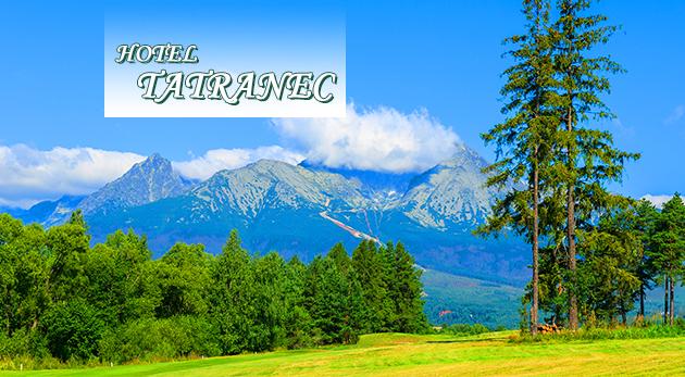 Letná dovolenka v Hoteli Tatranec v Tatranskej Lomnici vrátane polpenzie a skvelých zliav