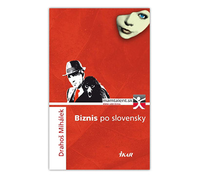 Biznis po slovensky (Drahoš Mihálek)