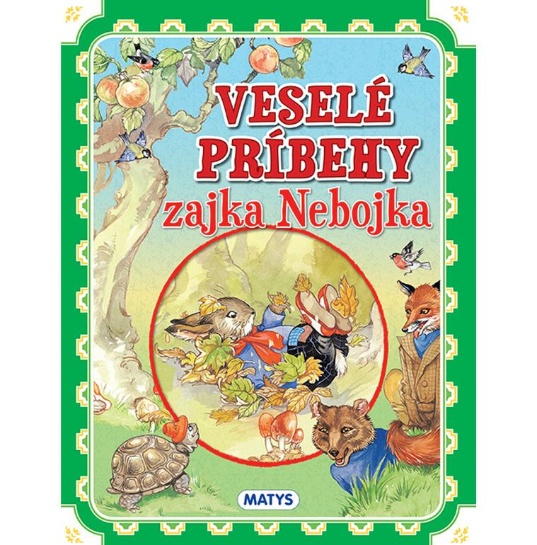 Veselé príbehy zajka Nebojka