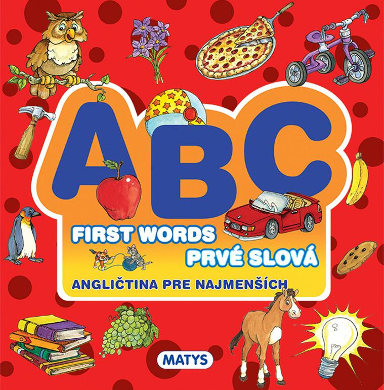 ABC – first words - prvé slová (angličtina pre najmenších)