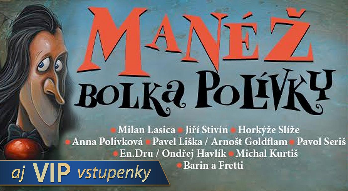 Jedinečná MANÉŽ BOLKA POLÍVKY opäť na Slovensku - v Bratislave a Trnave! Na výber aj VIP vstupenky na sedenie okolo manéže s darčekmi!