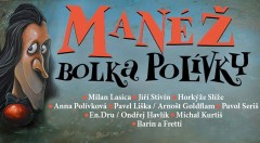 Zľava 17%: Obľúbený Bolek Polívka si vás dovoľuje pozvať do svojej jedinečnej manéže! Užite si nezabudnuteľný večer plný smiechu a zábavy len za 25 €!