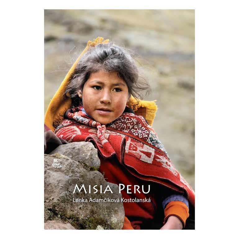 Cestopis Lenka Adamčíková Kostolanská: Misia Peru